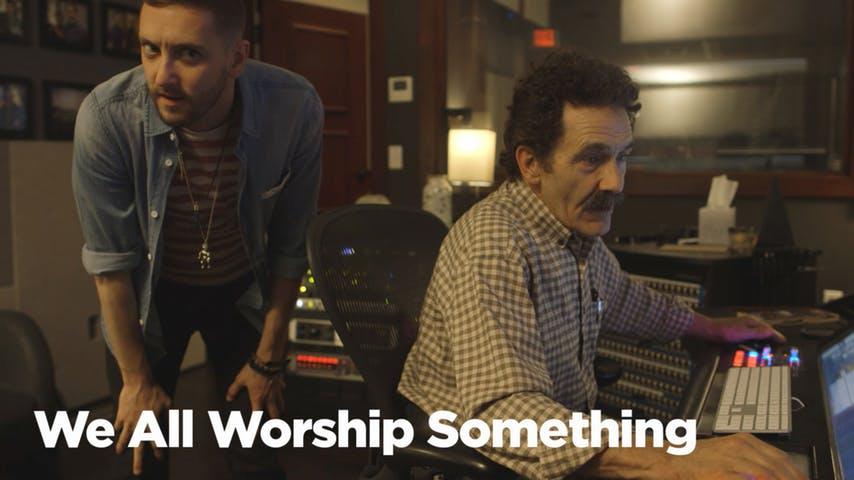We All Worship Something