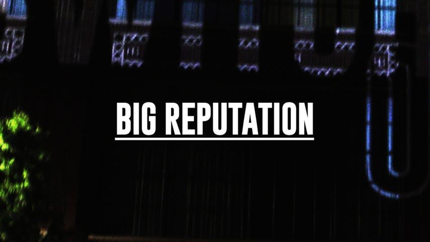 Big Reputation