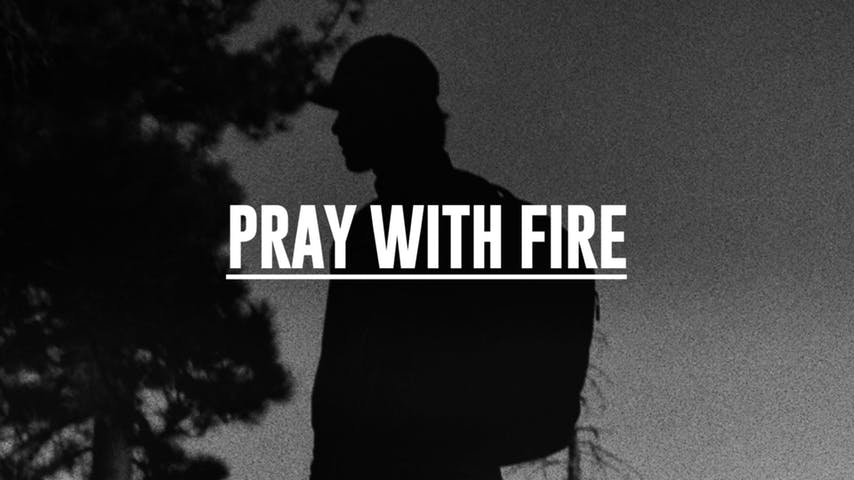 Pray with Fire