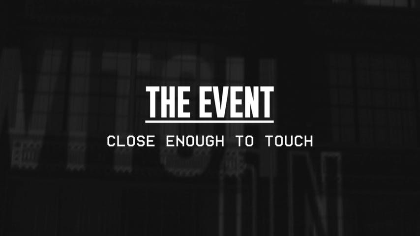 The Event—Close Enough to Touch