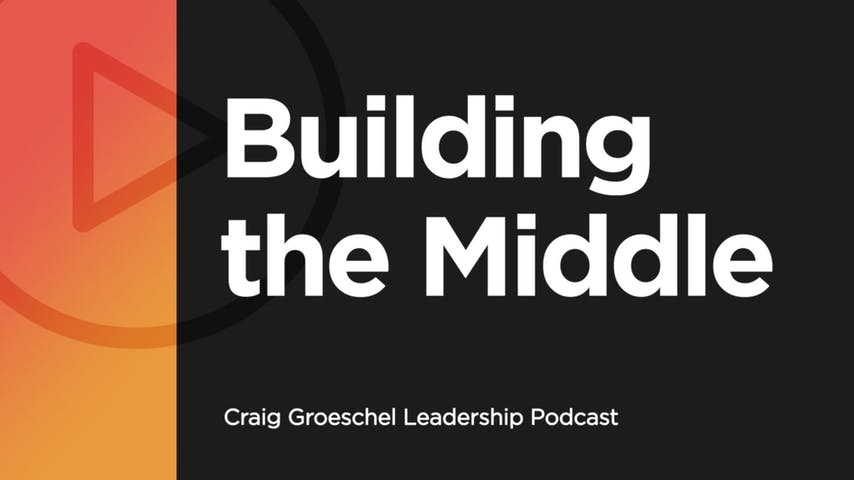 Craig Groeschel Leadership Podcast Life Church