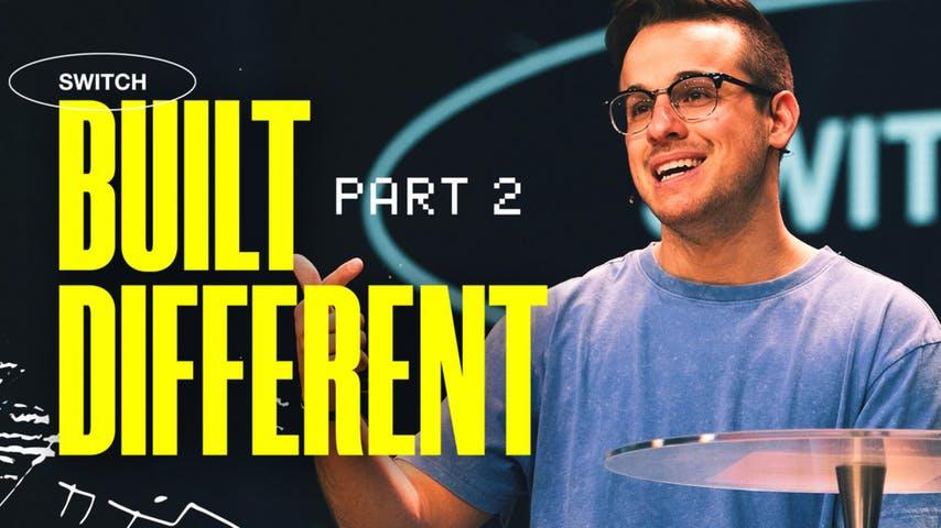 Built Different, Part 2