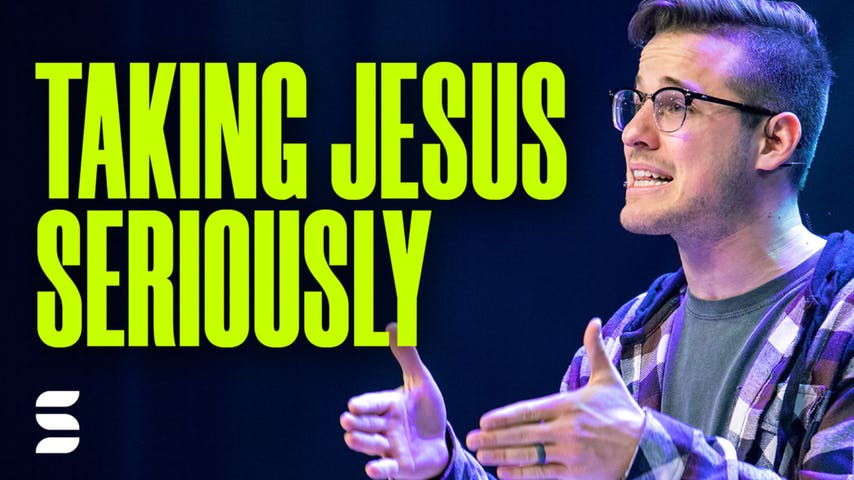 Taking Jesus Seriously