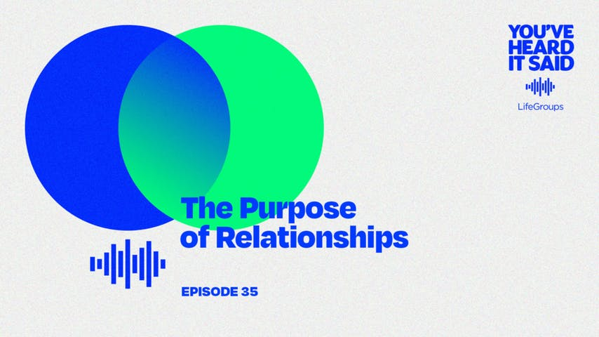 The Purpose of Relationships