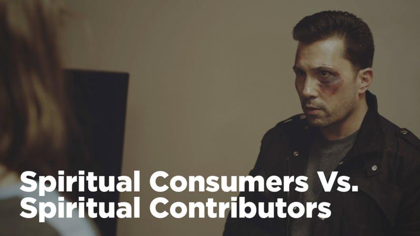 Spiritual Consumers vs. Spiritual Contributors