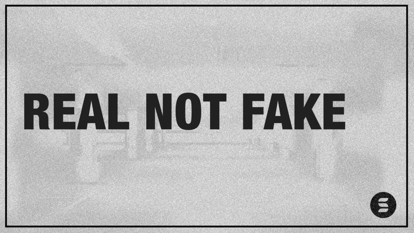 Be Real Not Fake