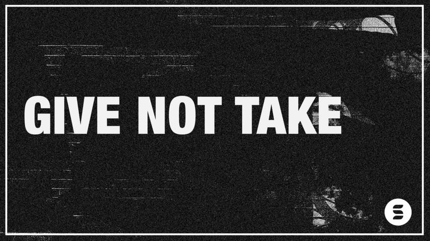 We Give Not Take