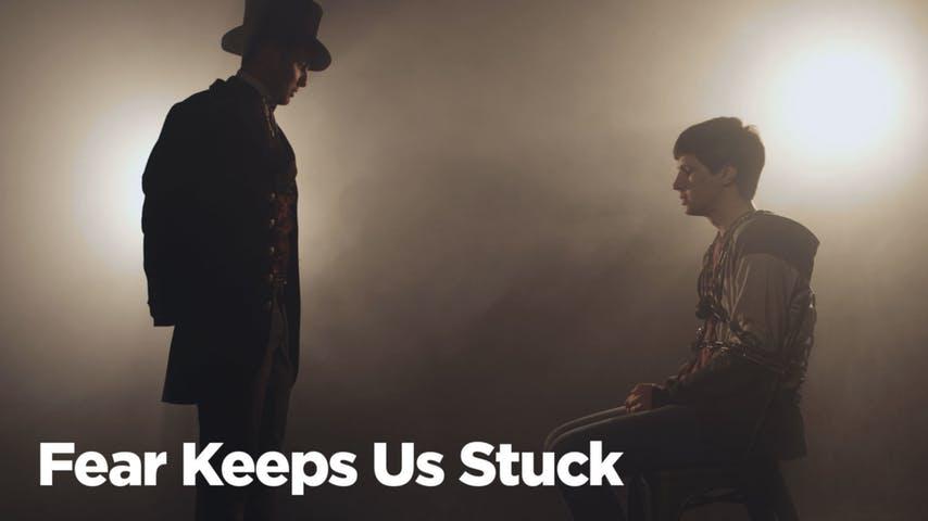Fear Keeps Us Stuck
