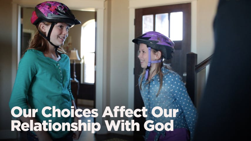 Our Choices Affect Our Relationship with God