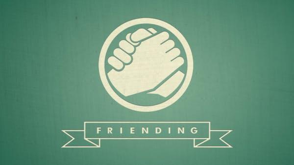 Friending - Discussion