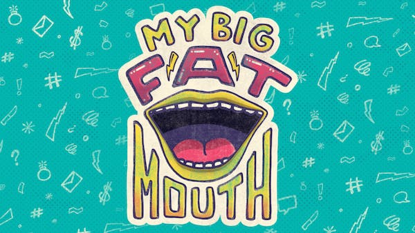 My Big Fat Mouth - Discussion