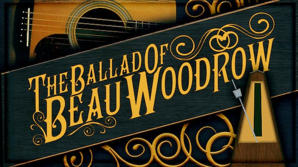 Ballad of Beau Woodrow