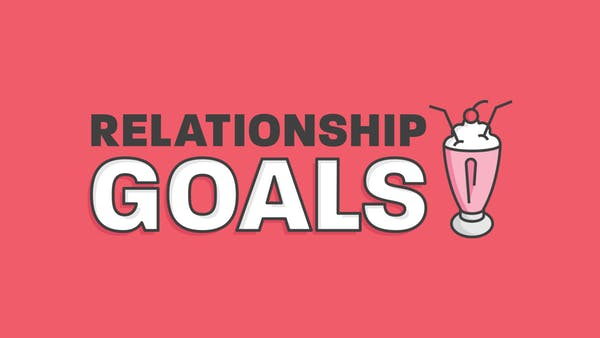 Relationship Goals - Discussion