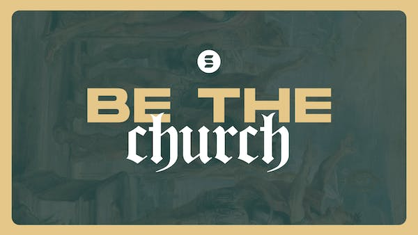 Be The Church 2019